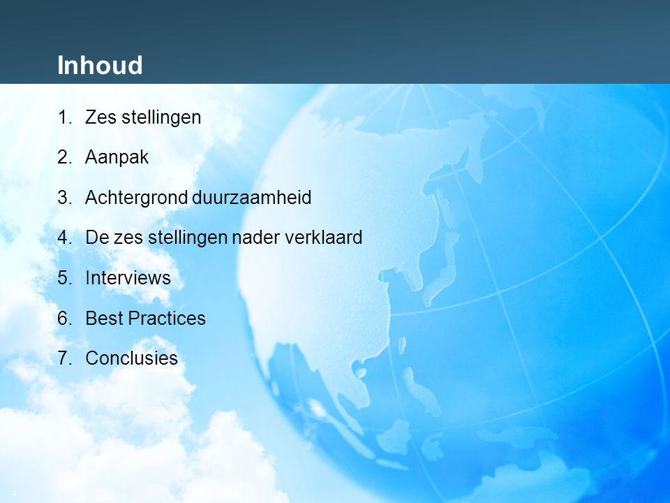 13 5.1 Interviews Achmea, Heineken, Océ, KLM, Rabobank, TNT Vragen: Waarom kiest uw bedrijf voor duurzaamheid.