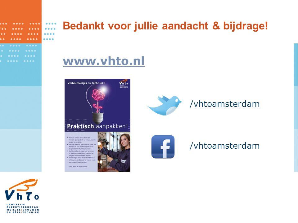 Bedankt voor jullie aandacht & bijdrage! www.vhto.nl /vhtoamsterdam