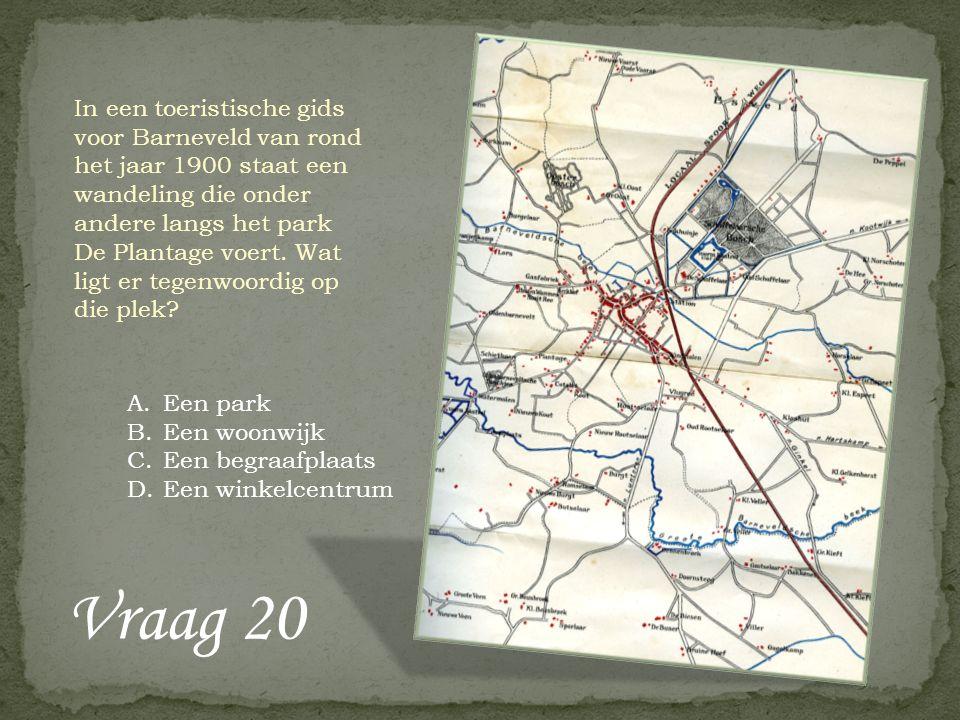 Vraag 20 In een toeristische gids voor Barneveld van rond het jaar 1900 staat een wandeling die onder andere langs het park De Plantage voert. Wat lig