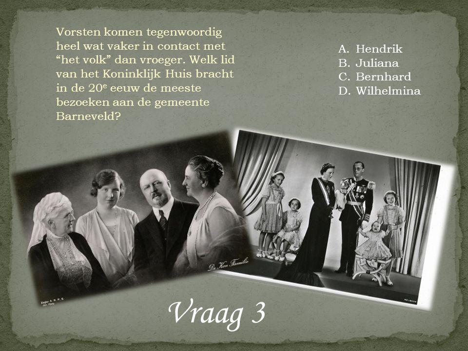Vraag 3 Vorsten komen tegenwoordig heel wat vaker in contact met het volk dan vroeger.