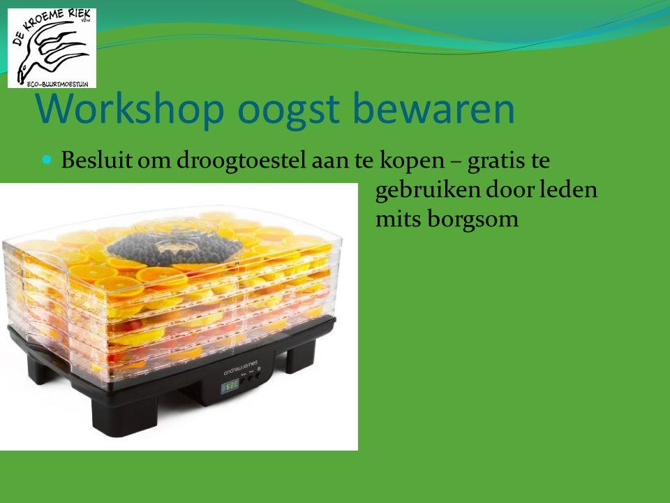 Workshop oogst bewaren Besluit om droogtoestel aan te kopen – gratis te gebruiken door leden mits borgsom