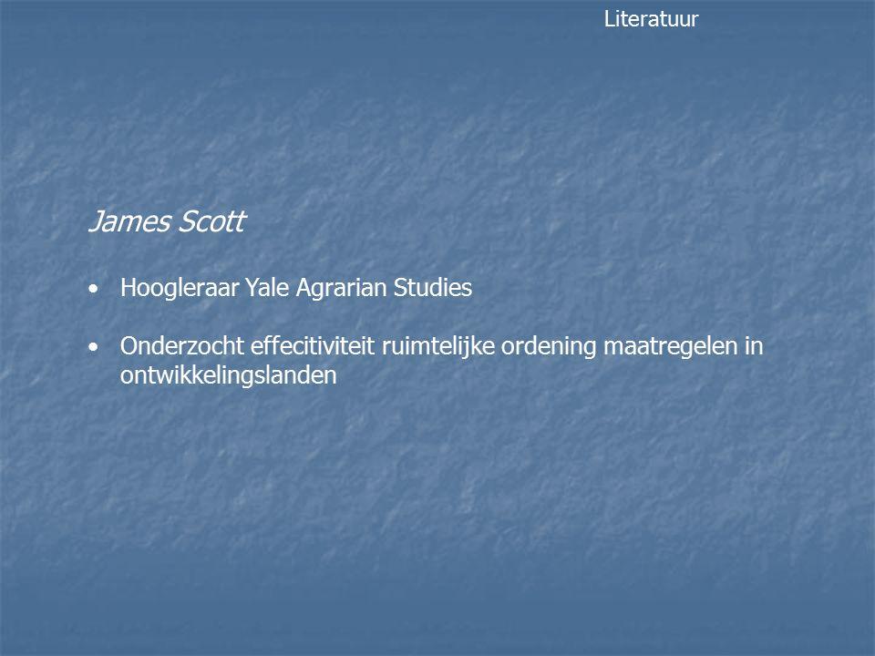 James Scott Hoogleraar Yale Agrarian Studies Onderzocht effecitiviteit ruimtelijke ordening maatregelen in ontwikkelingslanden Literatuur