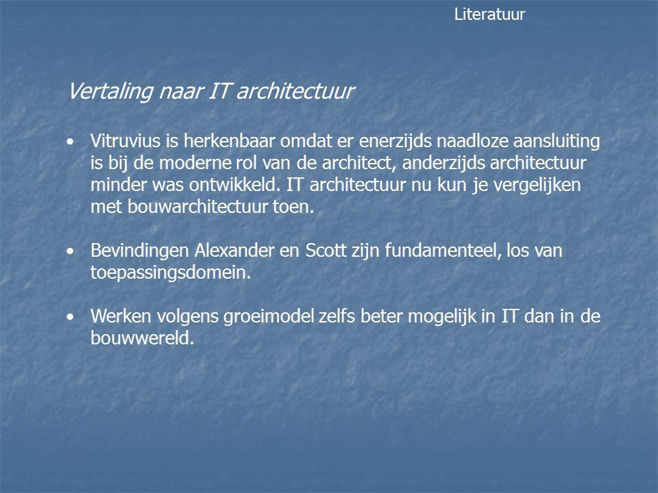 Vertaling naar IT architectuur Vitruvius is herkenbaar omdat er enerzijds naadloze aansluiting is bij de moderne rol van de architect, anderzijds architectuur minder was ontwikkeld.