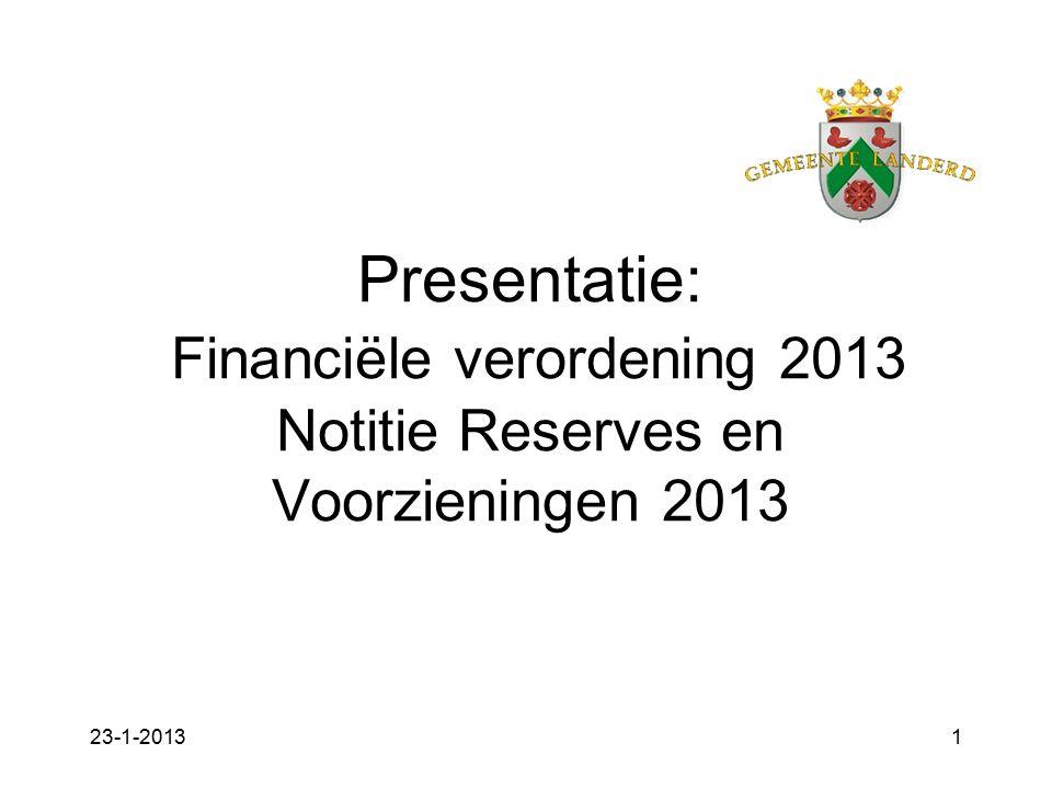 23-1-20131 Presentatie: Financiële verordening 2013 Notitie Reserves en Voorzieningen 2013