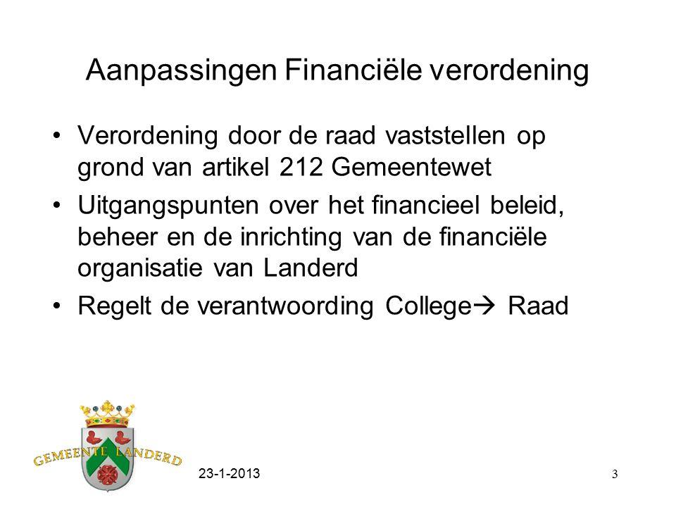 23-1-20133 Aanpassingen Financiële verordening Verordening door de raad vaststellen op grond van artikel 212 Gemeentewet Uitgangspunten over het finan