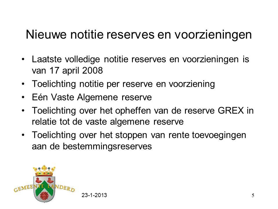 23-1-20135 Nieuwe notitie reserves en voorzieningen Laatste volledige notitie reserves en voorzieningen is van 17 april 2008 Toelichting notitie per r