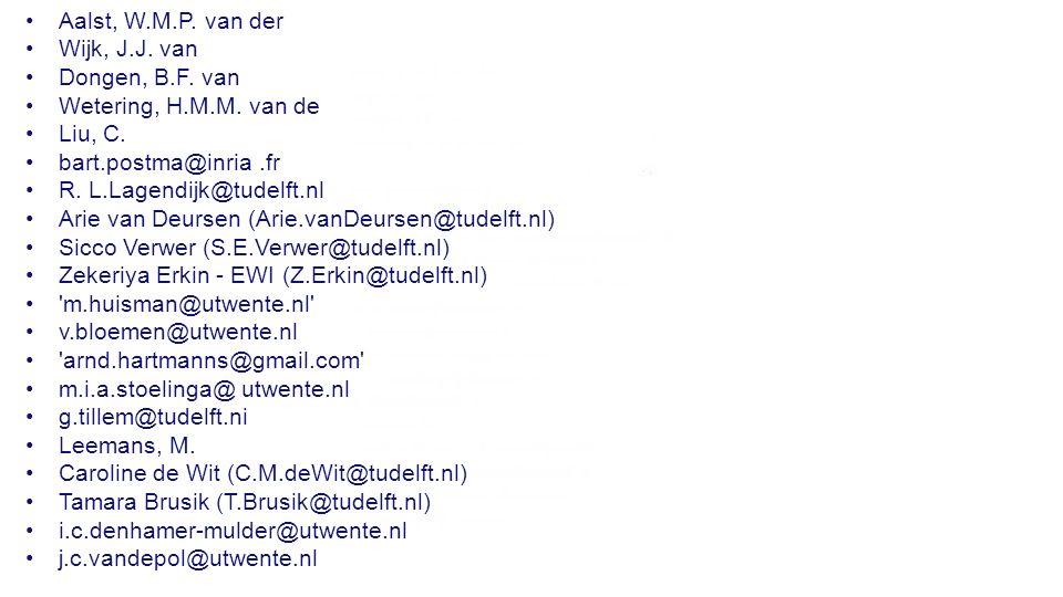 Aalst, W.M.P. van der Wijk, J.J. van Dongen, B.F. van Wetering, H.M.M. van de Liu, C. bart.postma@inria.fr R. L.Lagendijk@tudelft.nl Arie van Deursen