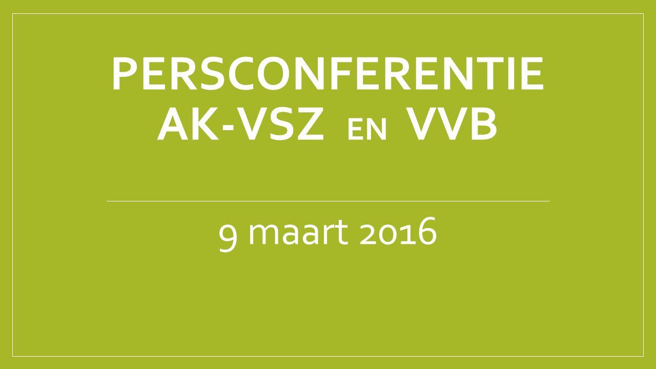 PERSCONFERENTIE AK-VSZ EN VVB 9 maart 2016