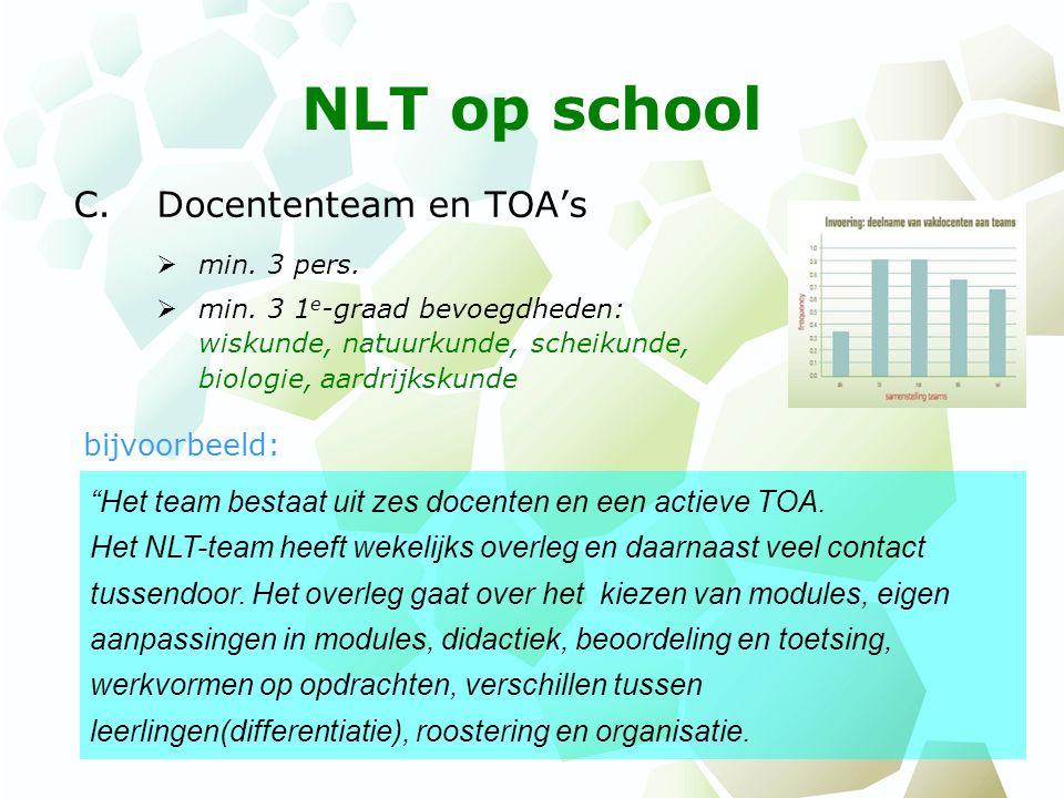 NLT op school D.Groepering leerlingen en roostering bijvoorbeeld: Er is voor gekozen om kleine groepen van havo en vwo bij elkaar te voegen.