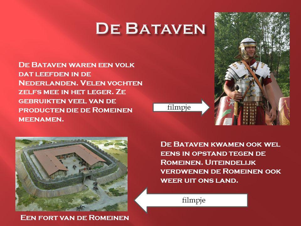 De Bataven waren een volk dat leefden in de Nederlanden. Velen vochten zelfs mee in het leger. Ze gebruikten veel van de producten die de Romeinen mee