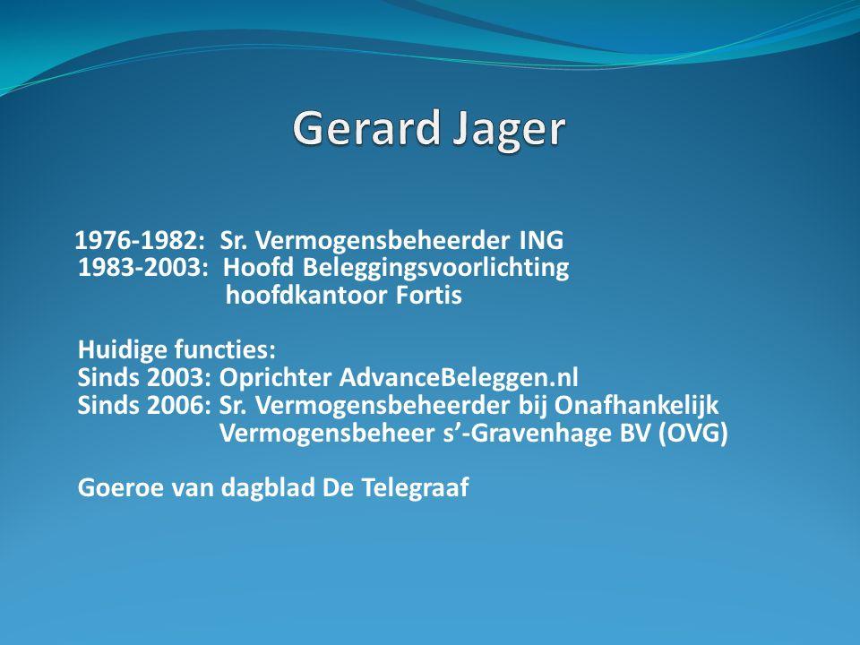 1976-1982: Sr. Vermogensbeheerder ING 1983-2003: Hoofd Beleggingsvoorlichting hoofdkantoor Fortis Huidige functies: Sinds 2003: Oprichter AdvanceBeleg