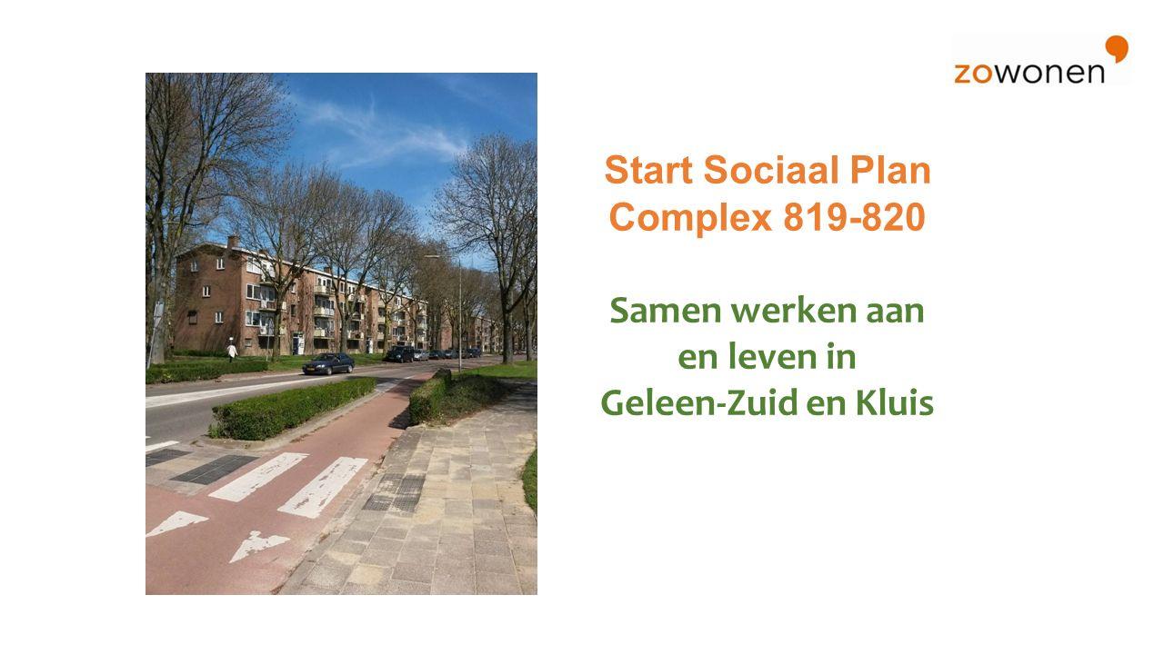 Start Sociaal Plan Complex 819-820 Samen werken aan en leven in Geleen-Zuid en Kluis Bijeenkomst participatiegroep Geleen, 11 mei 2015