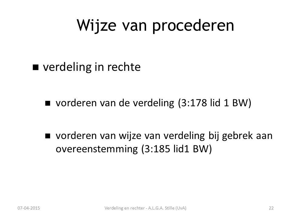Wijze van procederen verdeling in rechte vorderen van de verdeling (3:178 lid 1 BW) vorderen van wijze van verdeling bij gebrek aan overeenstemming (3