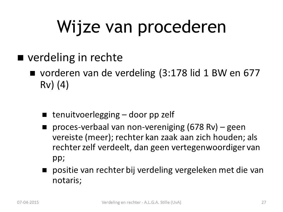 Wijze van procederen verdeling in rechte vorderen van de verdeling (3:178 lid 1 BW en 677 Rv) (4) tenuitvoerlegging – door pp zelf proces-verbaal van