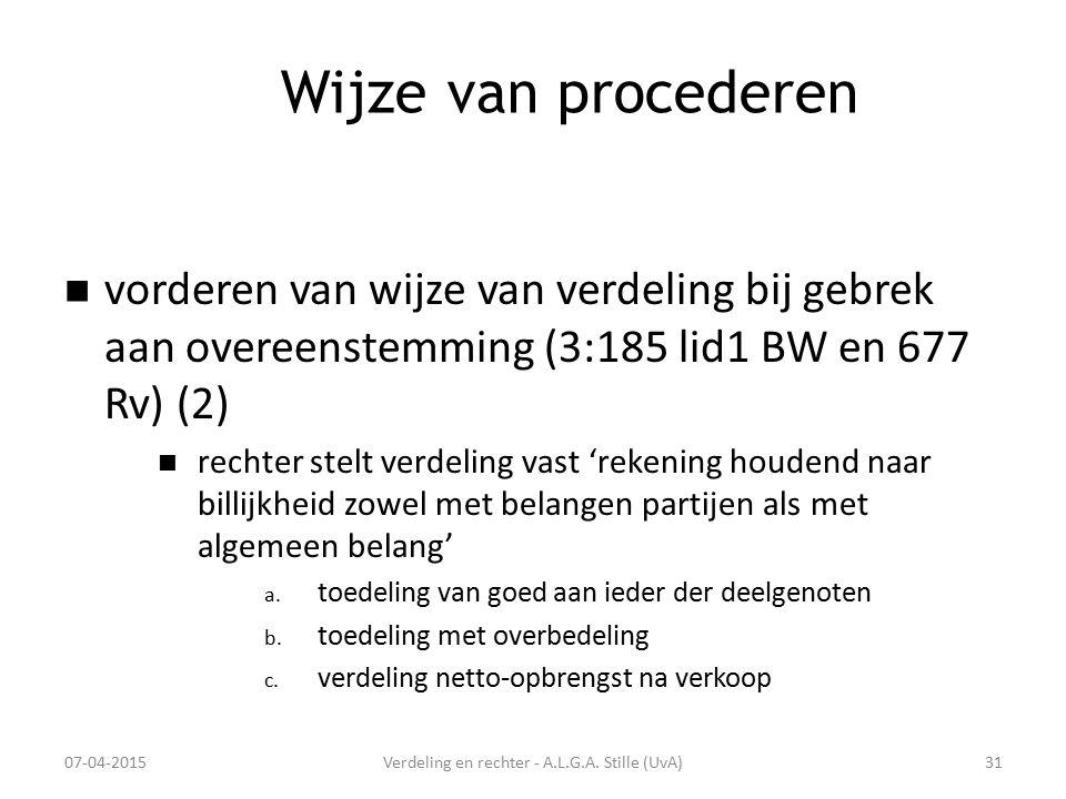 Wijze van procederen vorderen van wijze van verdeling bij gebrek aan overeenstemming (3:185 lid1 BW en 677 Rv) (2) rechter stelt verdeling vast 'reken