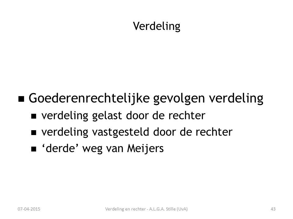 Verdeling Goederenrechtelijke gevolgen verdeling verdeling gelast door de rechter verdeling vastgesteld door de rechter 'derde' weg van Meijers 07-04-