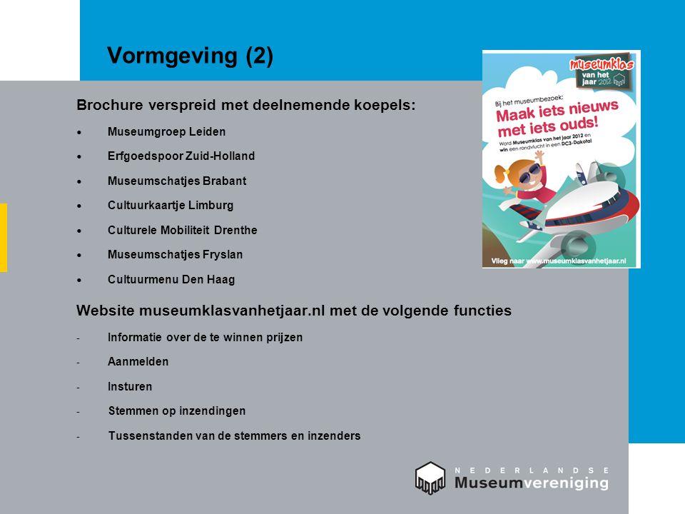 Vormgeving (2) Brochure verspreid met deelnemende koepels: Museumgroep Leiden Erfgoedspoor Zuid-Holland Museumschatjes Brabant Cultuurkaartje Limburg