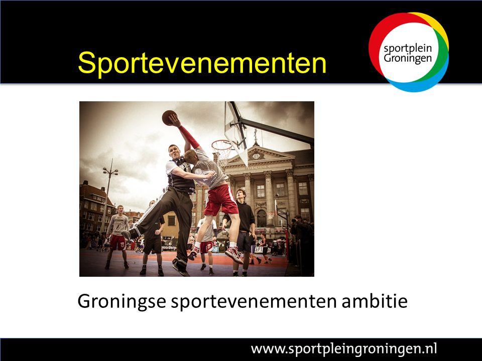 Groningse sportevenementen ambitie Sportevenementen
