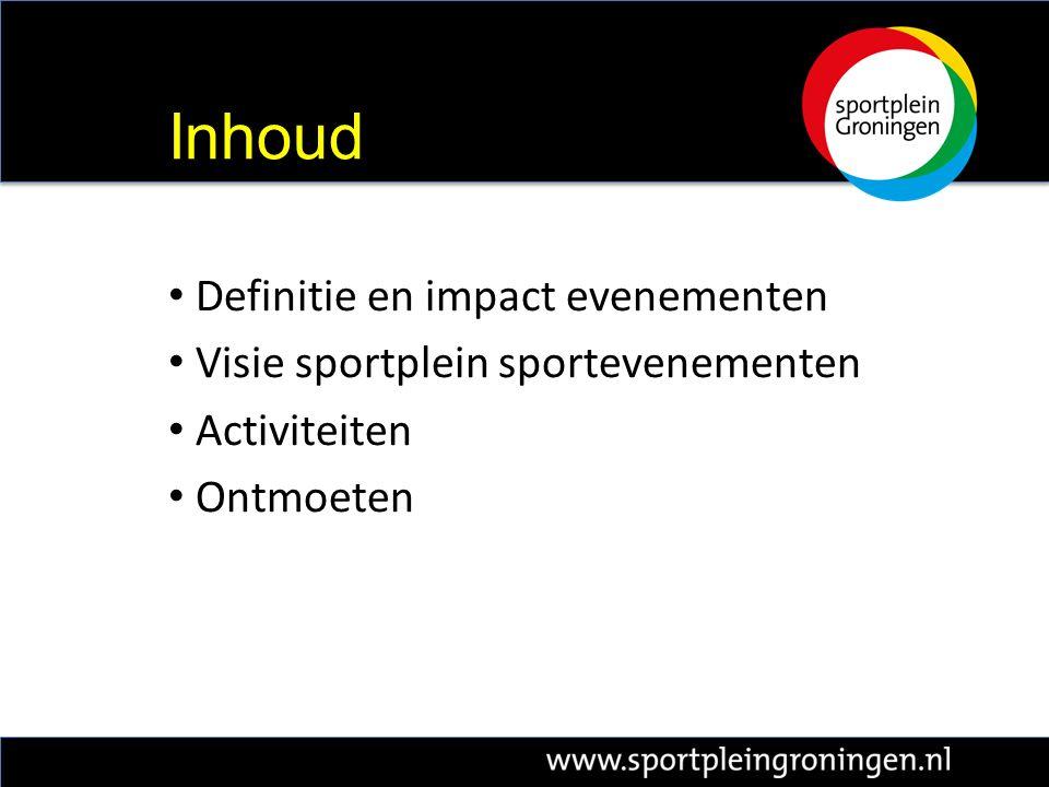 Definitie en impact evenementen Visie sportplein sportevenementen Activiteiten Ontmoeten Inhoud