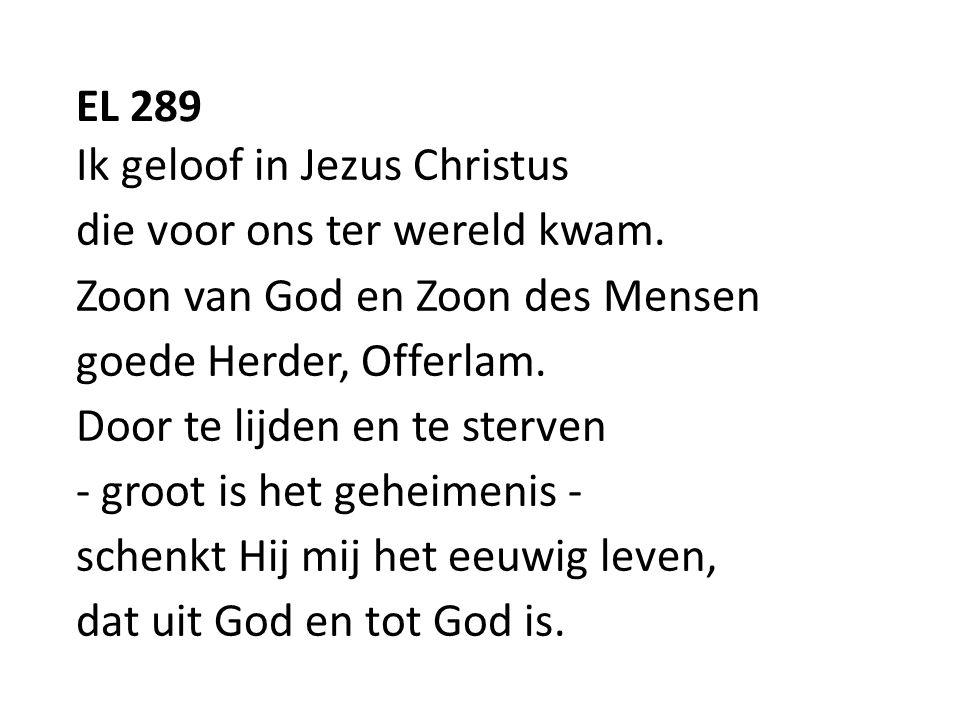 EL 289 Ik geloof in Jezus Christus die voor ons ter wereld kwam.