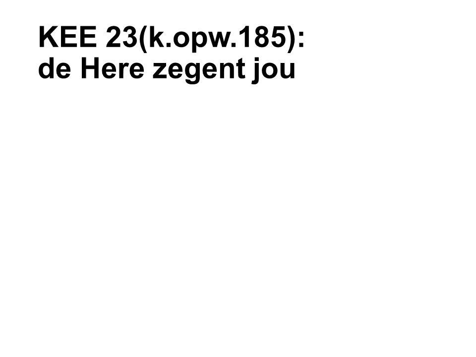 KEE 23(k.opw.185): de Here zegent jou