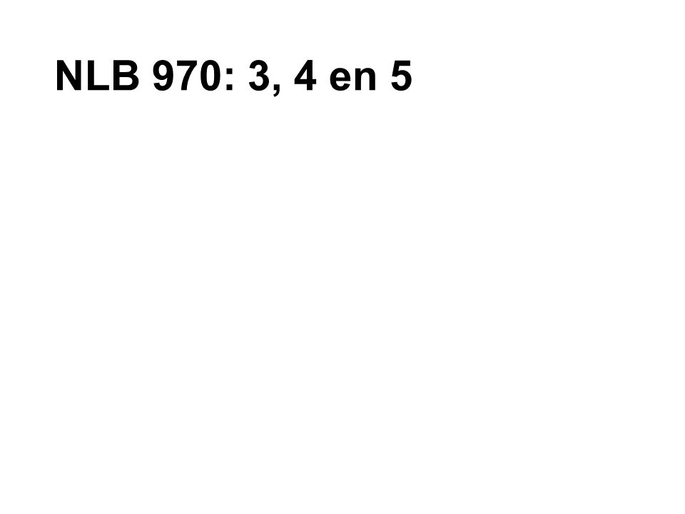 NLB 970: 3, 4 en 5
