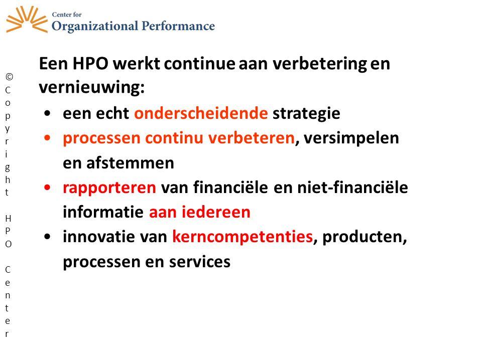 Een HPO heeft een langetermijn- oriëntatie: management en medewerkers werken al een lange tijd bij de organisatie; nieuw management wordt van binnenuit gepromoveerd; de organisatie onderhoudt langetermijn relaties met alle stakeholders en groeit door het aangaan van partnerships; de organisatie bedient haar cliënten altijd zo goed mogelijk.