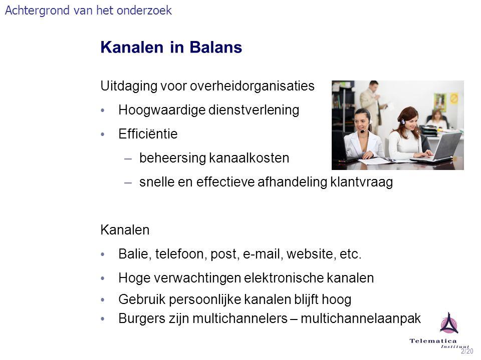 2/20 Kanalen in Balans Uitdaging voor overheidorganisaties Hoogwaardige dienstverlening Efficiëntie –beheersing kanaalkosten –snelle en effectieve afh