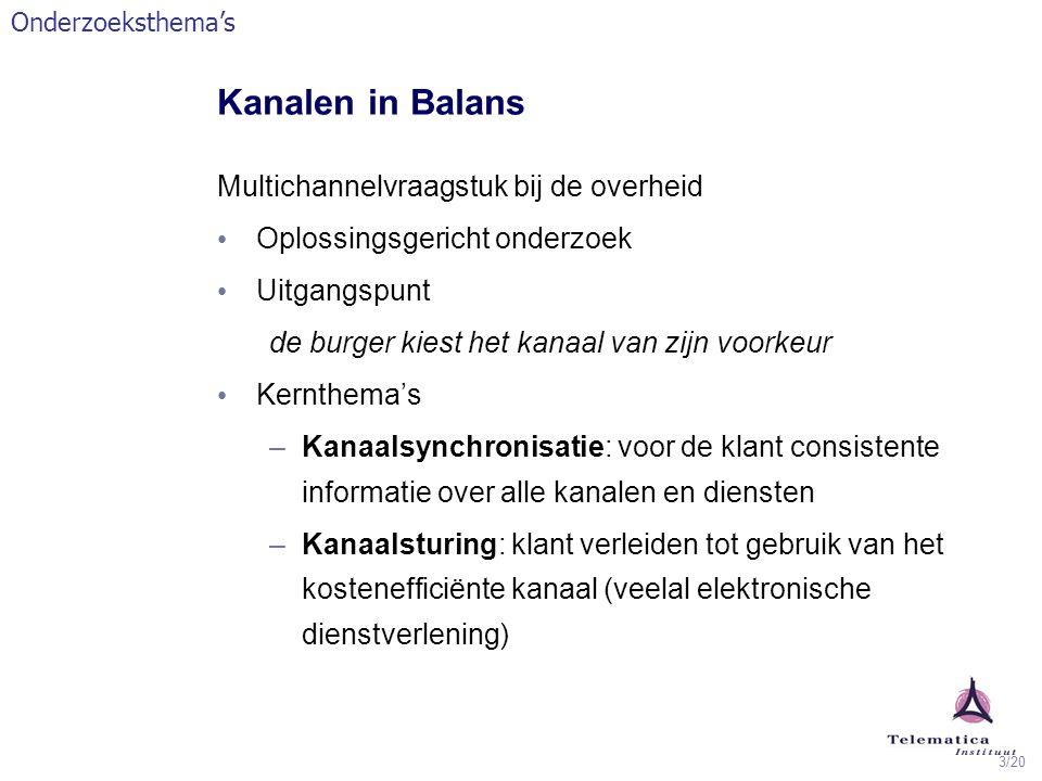 3/20 Kanalen in Balans Multichannelvraagstuk bij de overheid Oplossingsgericht onderzoek Uitgangspunt de burger kiest het kanaal van zijn voorkeur Ker