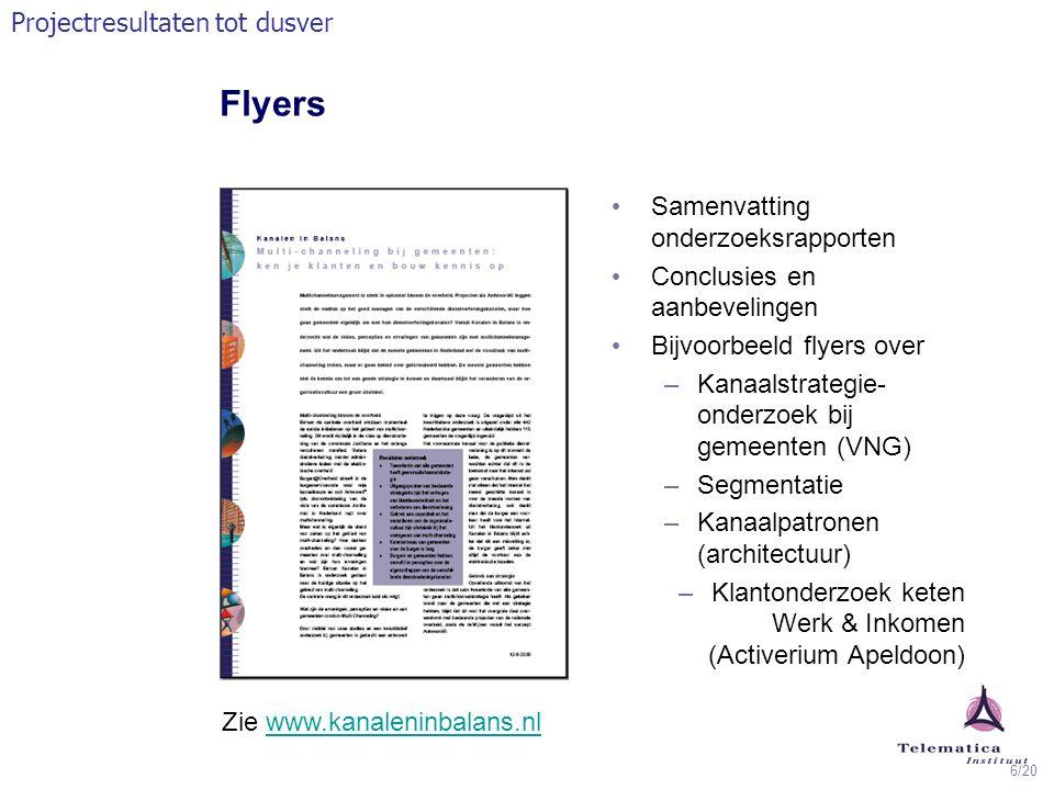 6/20 Samenvatting onderzoeksrapporten Conclusies en aanbevelingen Bijvoorbeeld flyers over –Kanaalstrategie- onderzoek bij gemeenten (VNG) –Segmentati