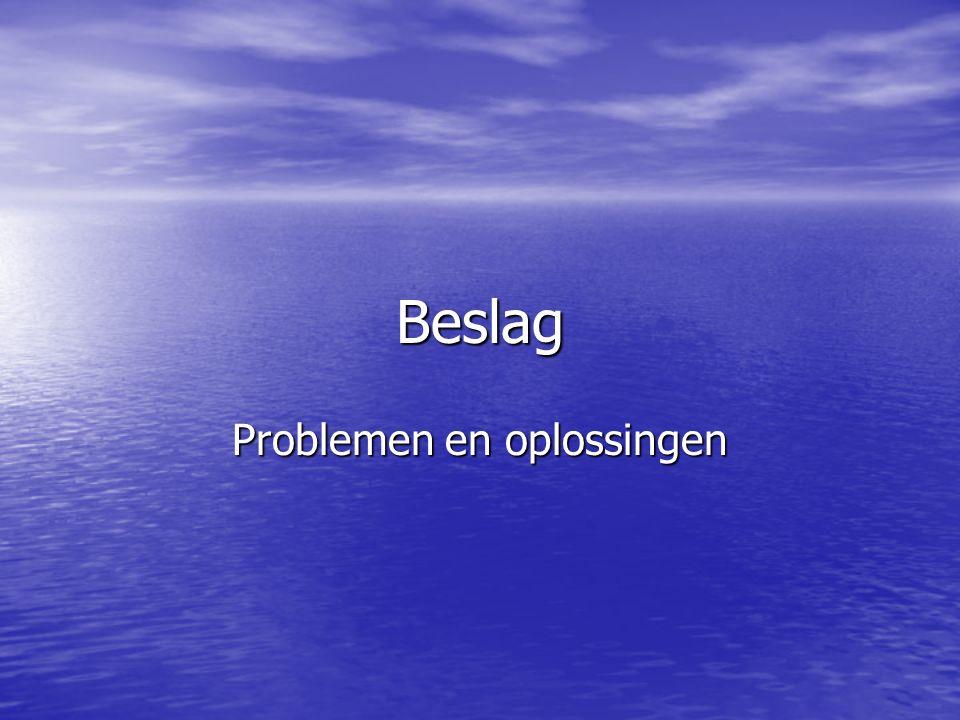 Beslag Problemen en oplossingen