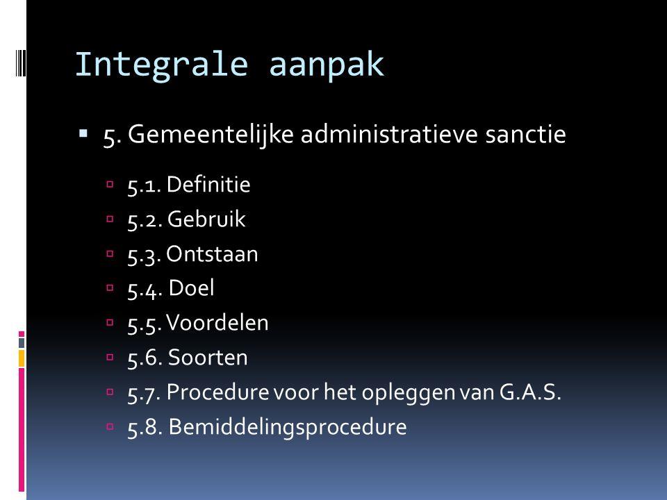 Integrale aanpak  5. Gemeentelijke administratieve sanctie  5.1.