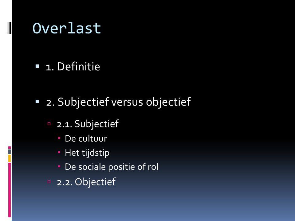  1. Definitie  2. Subjectief versus objectief  2.1.