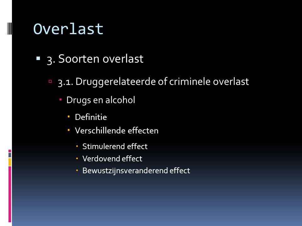 Overlast  3. Soorten overlast  3.1.