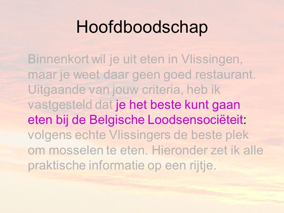 Hoofdboodschap Binnenkort wil je uit eten in Vlissingen, maar je weet daar geen goed restaurant.