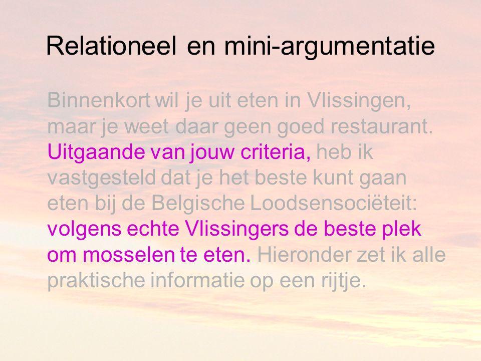 Relationeel en mini-argumentatie Binnenkort wil je uit eten in Vlissingen, maar je weet daar geen goed restaurant.