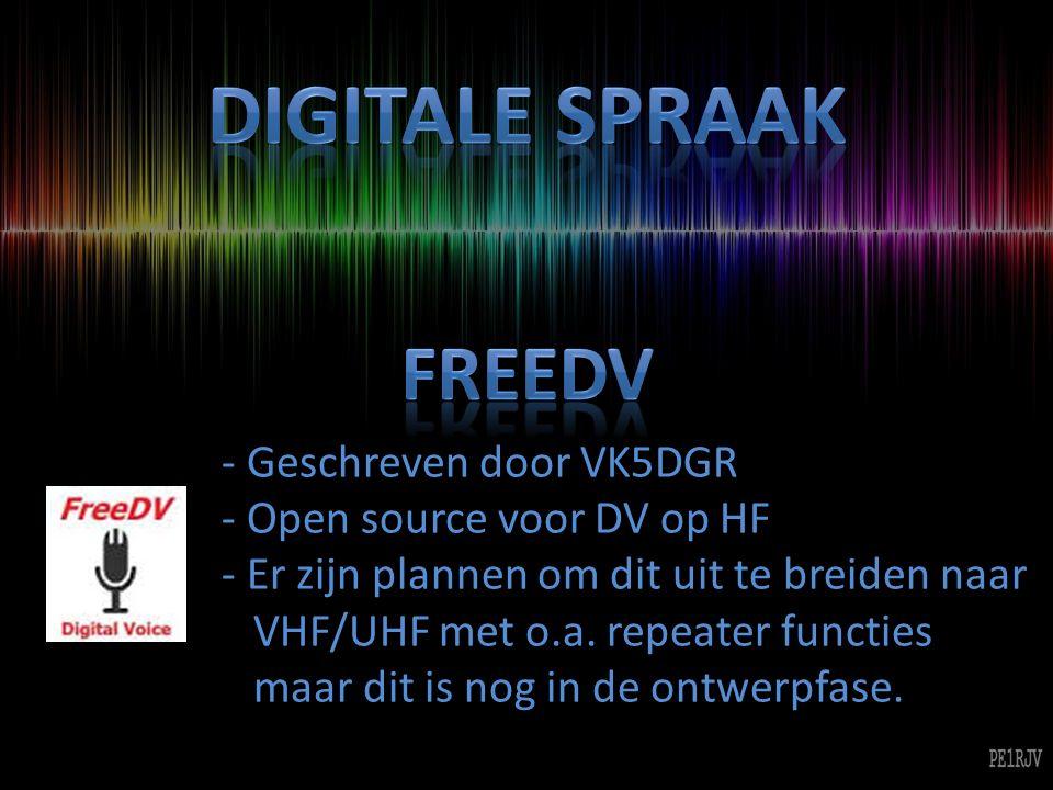 - Geschreven door VK5DGR - Open source voor DV op HF - Er zijn plannen om dit uit te breiden naar VHF/UHF met o.a.