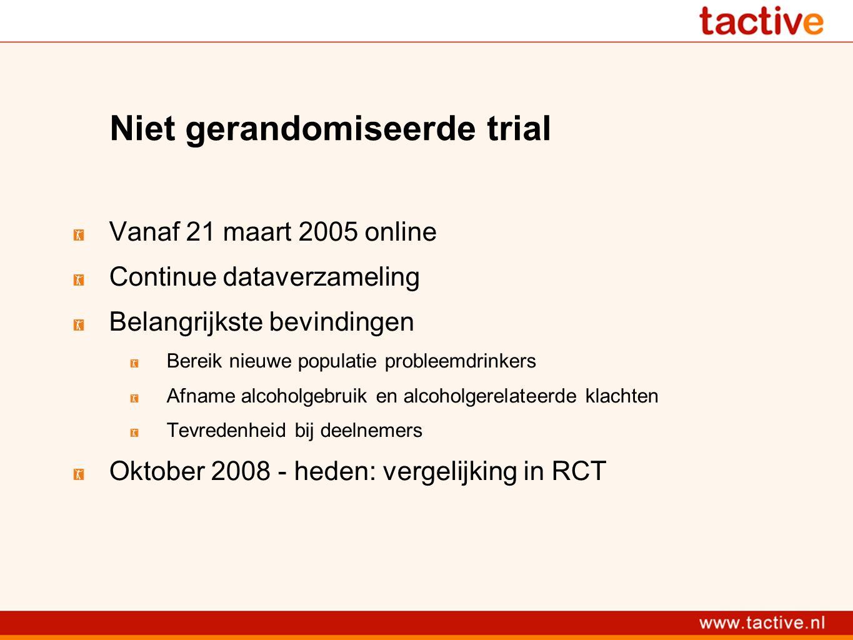 Niet gerandomiseerde trial Vanaf 21 maart 2005 online Continue dataverzameling Belangrijkste bevindingen Bereik nieuwe populatie probleemdrinkers Afna