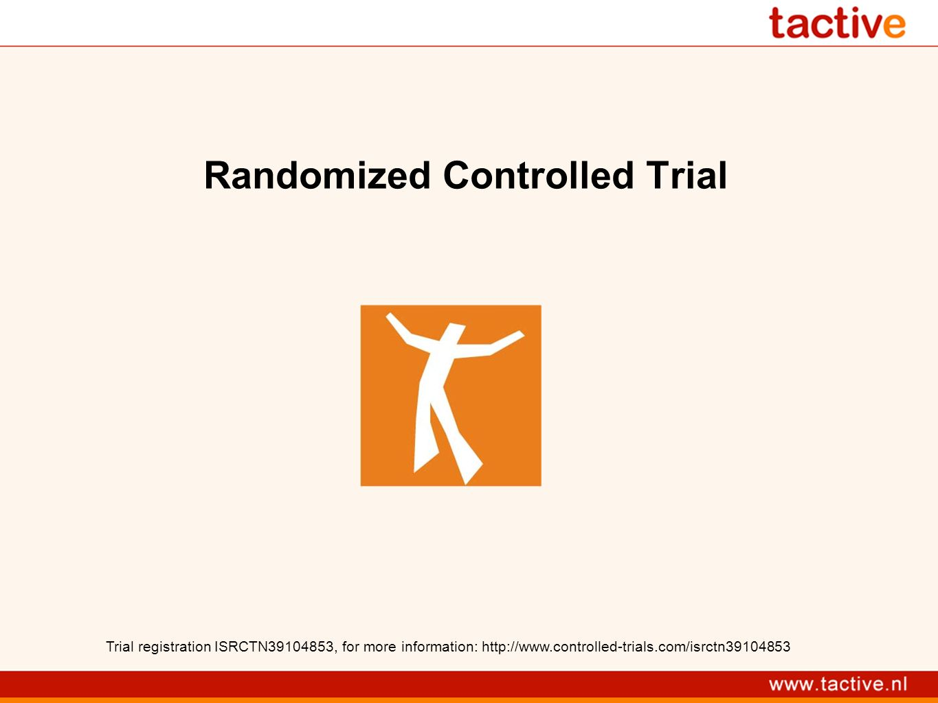 Randomized Controlled Trial Trial registration ISRCTN39104853, for more information: http://www.controlled-trials.com/isrctn39104853