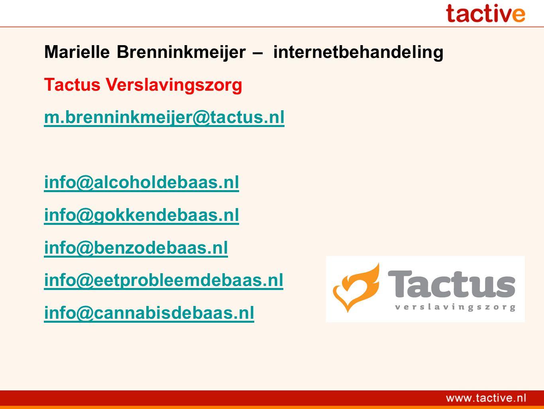 Marielle Brenninkmeijer – internetbehandeling Tactus Verslavingszorg m.brenninkmeijer@tactus.nl info@alcoholdebaas.nl info@gokkendebaas.nl info@benzod