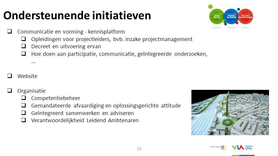 Ondersteunende initiatieven  Communicatie en vorming - kennisplatform  Opleidingen voor projectleiders, bvb. inzake projectmanagement  Decreet en u