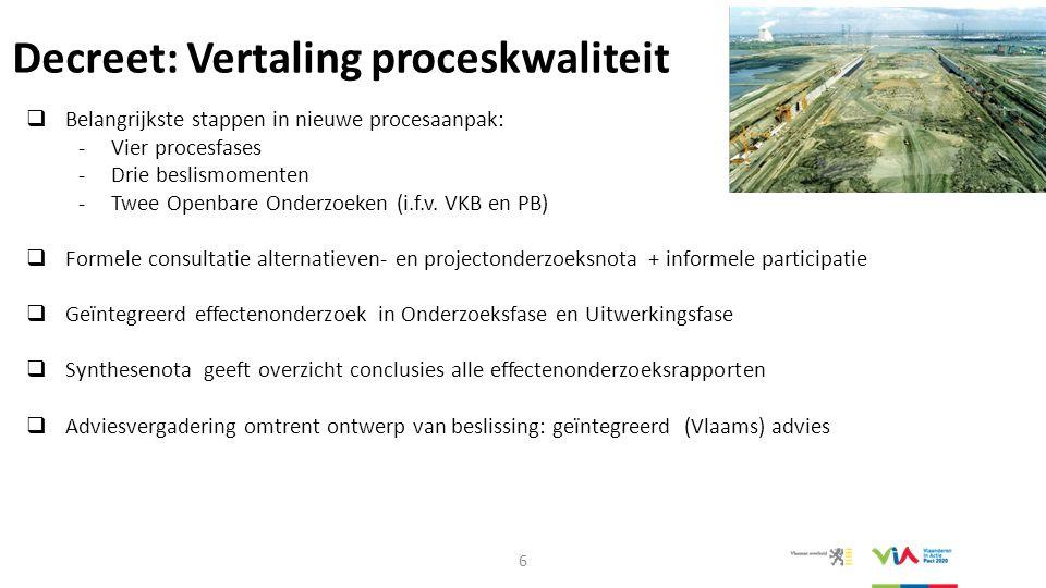 Decreet: Krachtlijnen vs reguliere  Proceduredecreet  Invulling legistieke leemte : alle vergunningen én bestemmingswijziging (vergunningen- en planproces) voor complexe projecten (projecten van groot maatschappelijk en ruimtelijk- strategisch belang)  Nieuwe facultatieve procedure met specifieke besluiten (Voorkeursbesluit en Projectbesluit)  Geen beperkingen van inspraak en rechtsbescherming t.g.o.