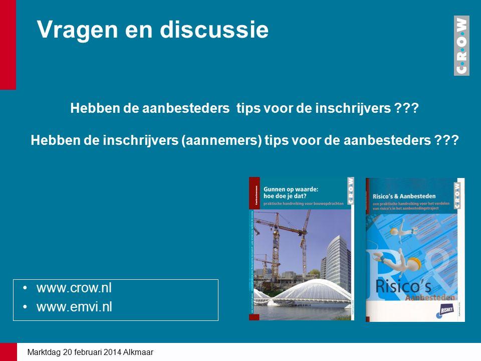 Vragen en discussie www.crow.nl www.emvi.nl Hebben de aanbesteders tips voor de inschrijvers ??? Hebben de inschrijvers (aannemers) tips voor de aanbe