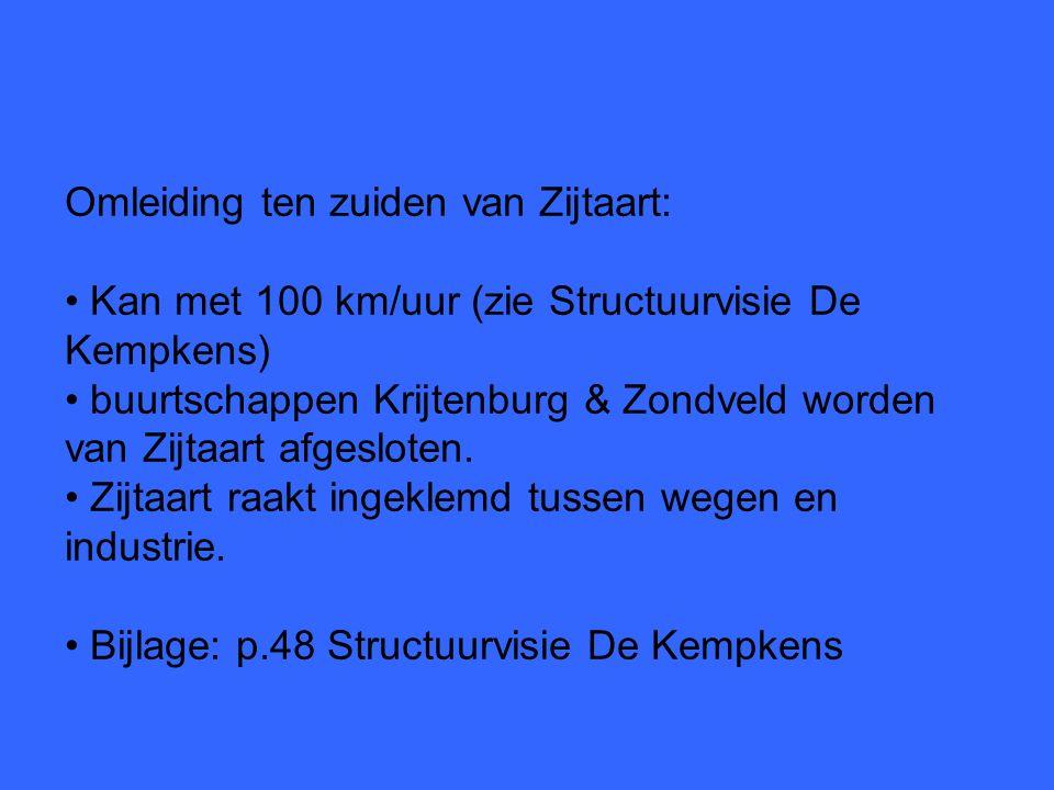Omleiding ten zuiden van Zijtaart: Kan met 100 km/uur (zie Structuurvisie De Kempkens) buurtschappen Krijtenburg & Zondveld worden van Zijtaart afgesloten.