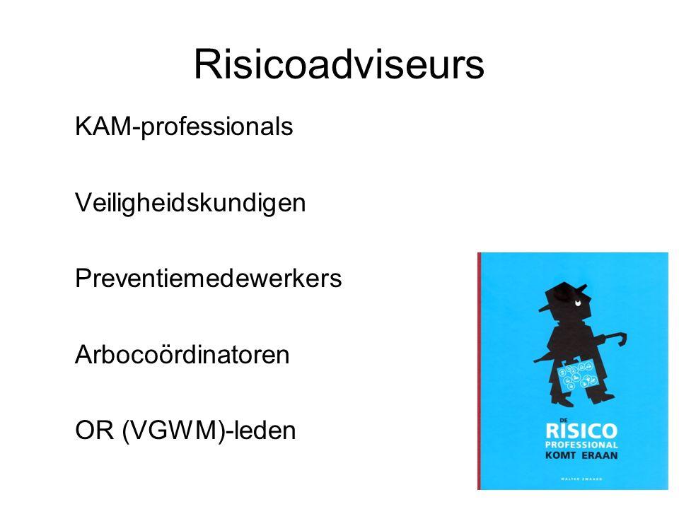 Risicoadviseurs KAM-professionals Veiligheidskundigen Preventiemedewerkers Arbocoördinatoren OR (VGWM)-leden