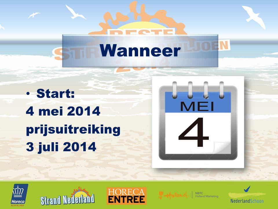 Start: 4 mei 2014 prijsuitreiking 3 juli 2014 Wanneer