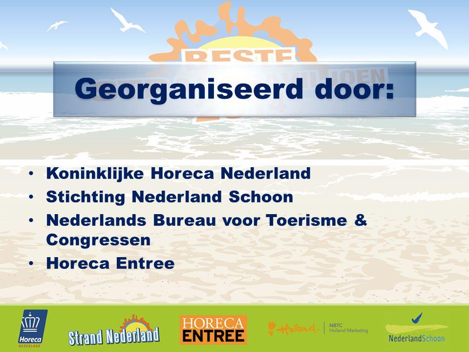 Koninklijke Horeca Nederland Stichting Nederland Schoon Nederlands Bureau voor Toerisme & Congressen Horeca Entree Georganiseerd door: