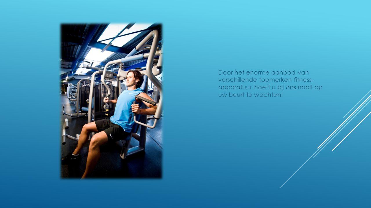 Door het enorme aanbod van verschillende topmerken fitness- apparatuur hoeft u bij ons nooit op uw beurt te wachten!