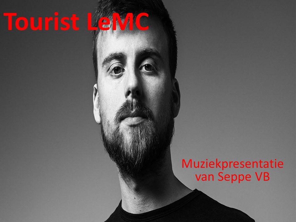 Tourist LeMC Muziekpresentatie van Seppe VB