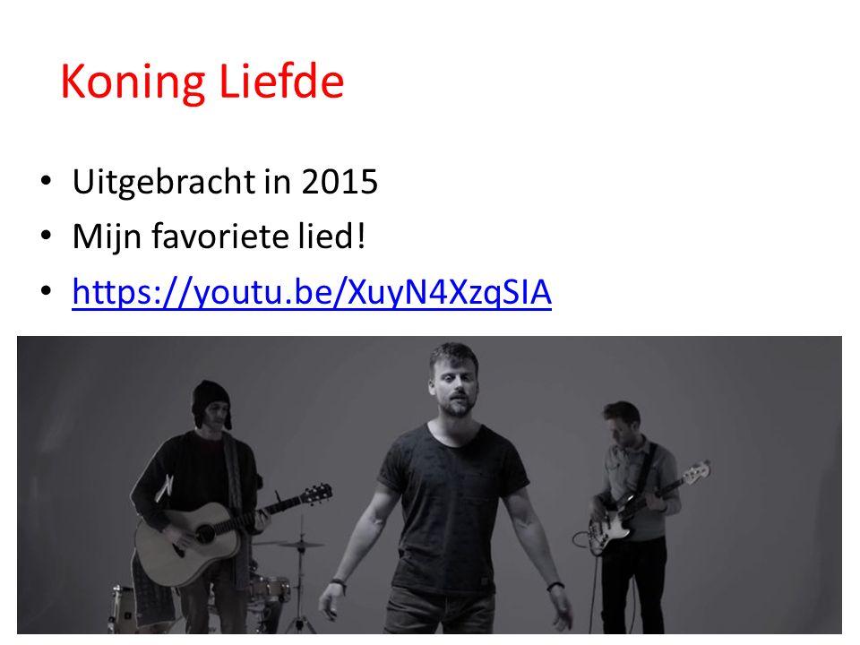 Koning Liefde Uitgebracht in 2015 Mijn favoriete lied! https://youtu.be/XuyN4XzqSIA